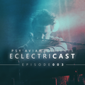 """PSY'AVIAH's """"EclectriCast"""" #003"""