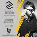 Umberto Pagliaroli x Musique Concrete_Miami Radio Show