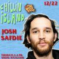 Chillin Island with Josh Safdie - December 22nd, 2015