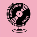 Planet Groove`s Finest Hour XI w/ Spruzzi (Monorecords) and Herr Wempe (OOR Records)