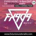FX909 MUSIC radioshow - JAN 2021 - guest mix SOUL CONNECTION - Future Sound Radio