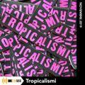 Tropicalismi Radio Show #3 - novembre 2019