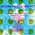 JACKIN HOUSE MIX #17