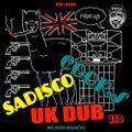 Sadisco #118 - Sadisco Cooks UK Dub