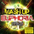 Mash Up Mix Euphoria - Mixed by The Cut Up Boys mix 1