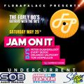 Live JammFm Broadcast The Flora Palace - JAM ON IT edition - May 25 - 2019 Undercurrent Amsterdam