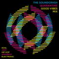 Soundcrash Good Vibes Quarantine Mix - Mixed By Tom Central