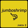 Jnktn 2 - Jumboshrimp: jnktn launch warmup