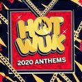 Hot Wuk Anthems 2020