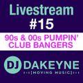 DJ Dakeyne Livestream #15 90s & 00s Pumpin' Club Bangers