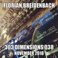 Florian Breidenbach - 303 Dimensions 038 (November 2018)