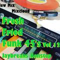 Fresh Fried Funk 45's Vol 12