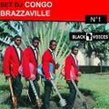 Set DJ CONGO BRAZZAVILLE des années 60 à aujourd'hui N°1 par BLACK VOICES DJ (BESANCON)