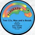Two 12s Wax and a Bozak Chino3 Jose Valerio Tony Troffa 8/31/20 Vinyl