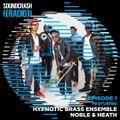 Soundcrash Radio ft Hypnotic Brass Ensemble and Noble & Heath