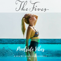 Poolside Vibes - A Mix for The Fives Downtown Hotel