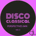 Disco Classical Perspectives Mix v3 by DJose