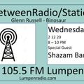 InbetweenRadio/Stations #104 • Glenn Russell & DJ Binosaur • w/ guest Shazam Bangles • 2/12/2020