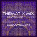 THEMATIX MIX ▷ N. 010 ▷ Psytrance ▷ DJ Subconscient