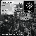 JACKED OUT SESSIONS 010// JEFF HAZE