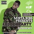 Mista Bibs - #BlockParty Episode 29 (Current R&B and Hip Hop)