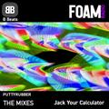 B BEATS Foam RadioPuttyRubber0004 The Mix Jack your Calulator /no chat