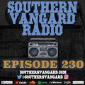 Episode 230 - Southern Vangard Radio