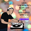 Live Lockdown Podcast - 10th April 2021 - Ep. 28 - 1st Birthday Special