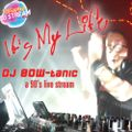 It's My Life - A 90's Live Stream with DJ BOW-tanic
