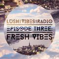 Lush Vibes Radio Episode 3: Fresh Vibes