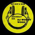 BIRTHDAY MIX 2021 DJ WOODY WOOD