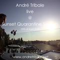 Andre Tribale Live @ Sunset Quarantine Session 20th of April 2020