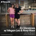 En Vacances w/ Megan Leo & Rosy Ross - 18-Jul-21