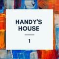 Handy's House 1