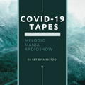 "Melodic Mania Radioshow ""COVID-19 Tapes"" mixed by A Skitzo"