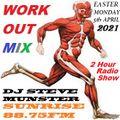 DJ STEVE MUNSTER EASTER MONDAY WORKOUT SHOW 5th April 2021 Sunrise fm London