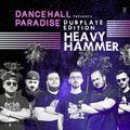 "DANCEHALL PARADISE presents HEAVY HAMMER ""the italian dub master"""