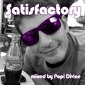 Satisfactory - mixed by Popi Divine