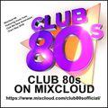 Club 80s Mixcoud #8 160518