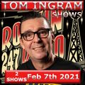 Tom Ingram Shows #27 and #261 - Feb 7th 2021 - Rockin 247 Radio