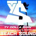 Ty Dolla $ign - BEACH SOUND @IAMTEEJESS