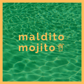 Maldito Mojito #01 - 04|03|2021
