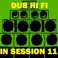 Dub Hi Fi In Session 11