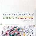 Chuck - Neighbourhood - International Reggae Day Special