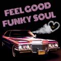 Feel Good Funky Soul (vol 22)