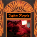 System Olympia - Pleasure Dome - 27th February 2021