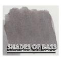 SHADES OF BASS!