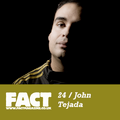 FACT Mix 24: John Tejada