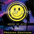 Proxima Centauri @ AGE of LOVE- Abyss Of Acid [22.12.2017] - Part I