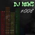 DJ Swen - DJ News Episode #008